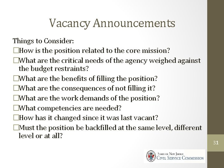Vacancy Announcements Things to Consider: �How is the position related to the core mission?