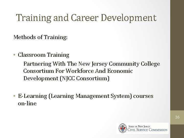 Training and Career Development Methods of Training: • Classroom Training Partnering With The New