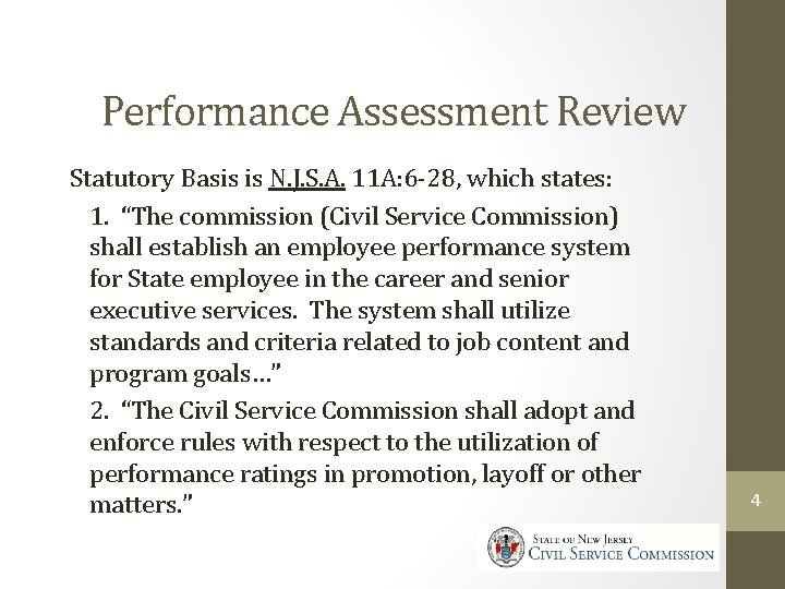 Civil Service Commission Performance Assessment Review Statutory Basis is N. J. S. A. 11