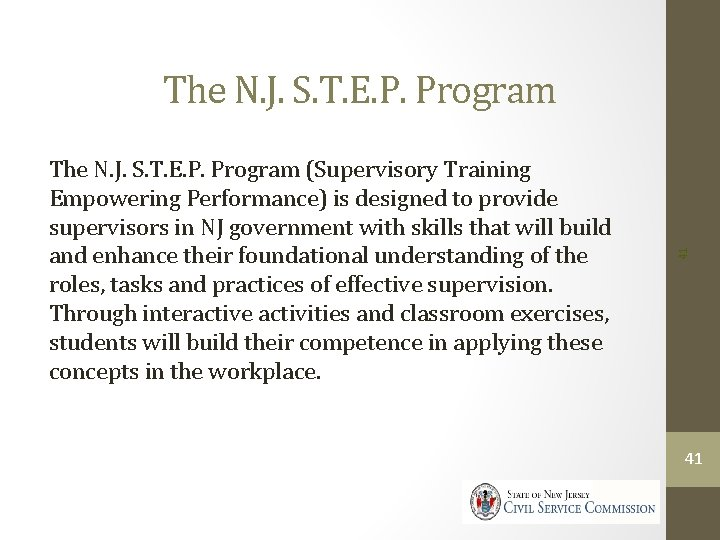 The N. J. S. T. E. P. Program (Supervisory Training Empowering Performance) is designed