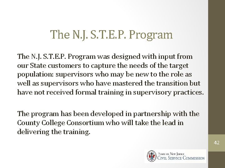 The N. J. S. T. E. P. Program was designed with input from our