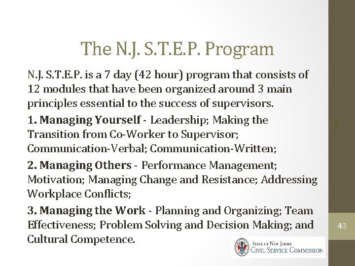 N. J. S. T. E. P. is a 7 day (42 hour) program that