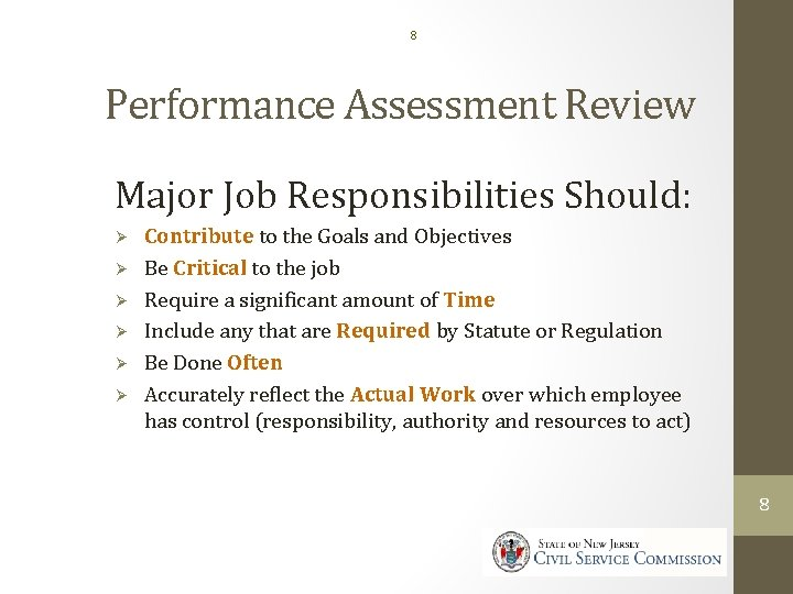 8 Performance Assessment Review Major Job Responsibilities Should: Ø Ø Ø Contribute to the