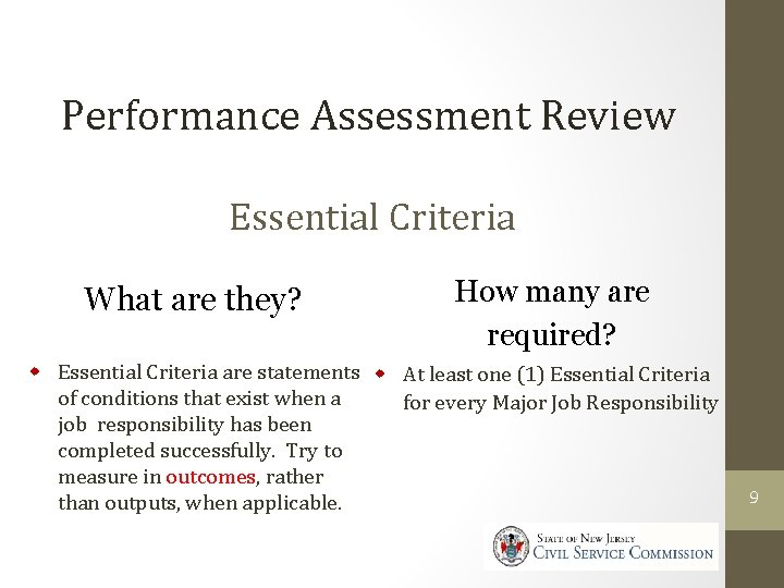 Performance Assessment Review Essential Criteria What are they? How many are required? w Essential