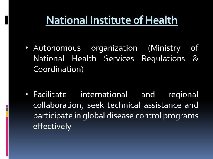 National Institute of Health • Autonomous organization (Ministry of National Health Services Regulations &