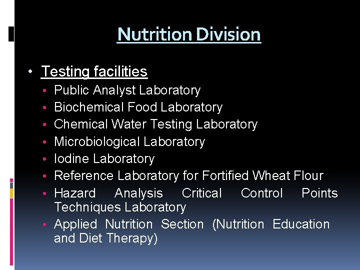 Nutrition Division • Testing facilities Public Analyst Laboratory Biochemical Food Laboratory Chemical Water Testing