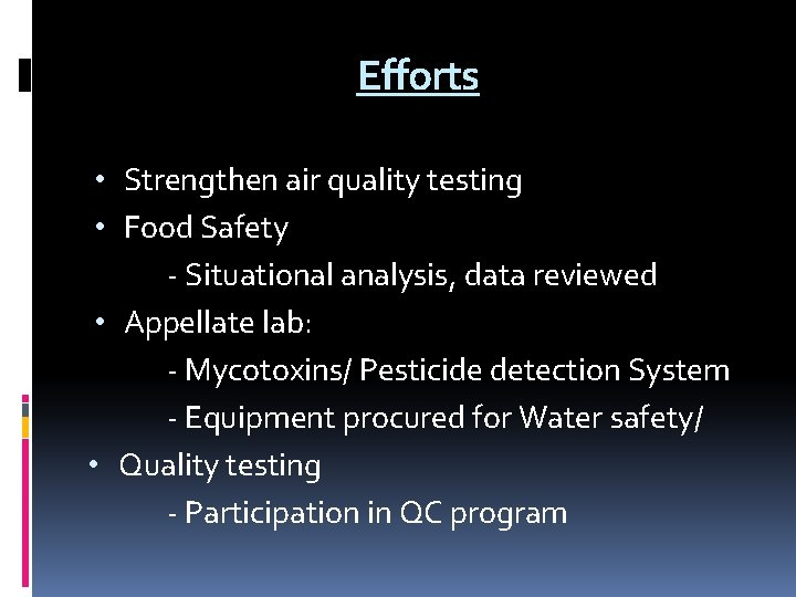 Efforts • Strengthen air quality testing • Food Safety - Situational analysis, data reviewed