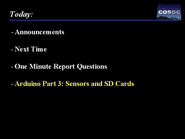 Today: - Announcements - Next Time - One Minute Report Questions - Arduino Part