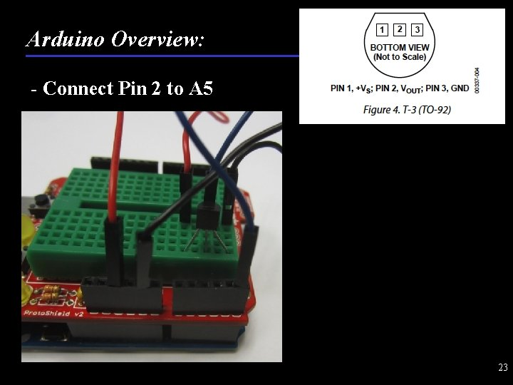 Arduino Overview: - Connect Pin 2 to A 5 23