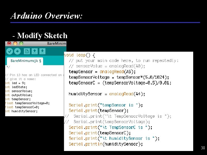 Arduino Overview: - Modify Sketch 38