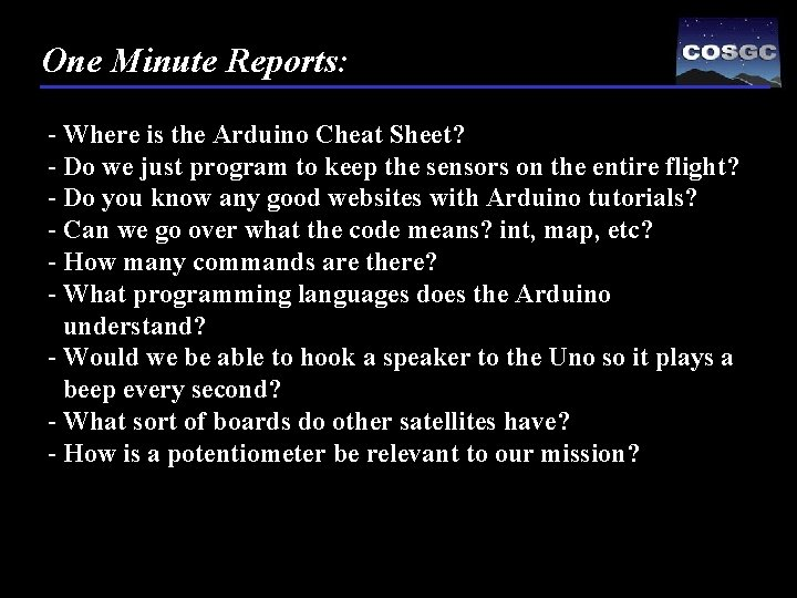 One Minute Reports: - Where is the Arduino Cheat Sheet? - Do we just