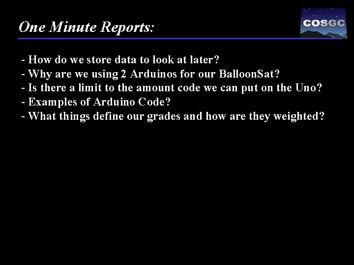 One Minute Reports: - How do we store data to look at later? -