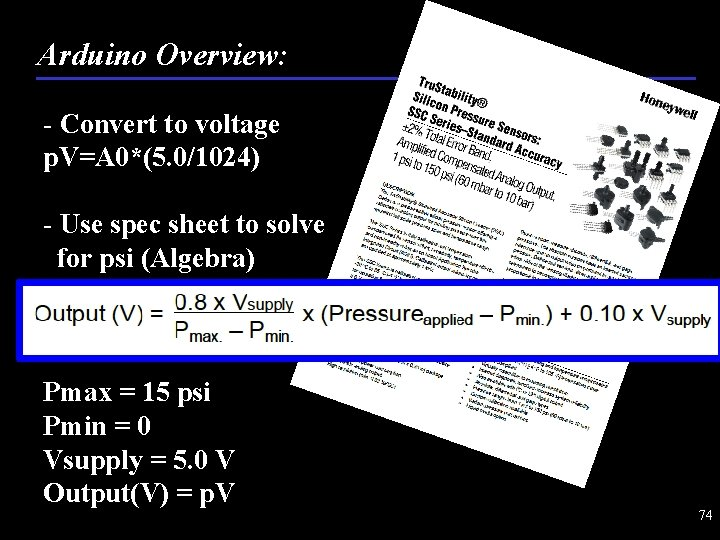 Arduino Overview: - Convert to voltage p. V=A 0*(5. 0/1024) - Use spec sheet