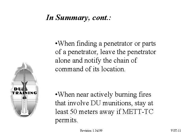 In Summary, cont. : • When finding a penetrator or parts of a penetrator,