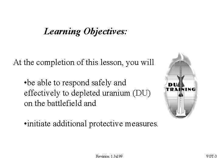 Learning Objectives: At the completion of this lesson, you will • be able to