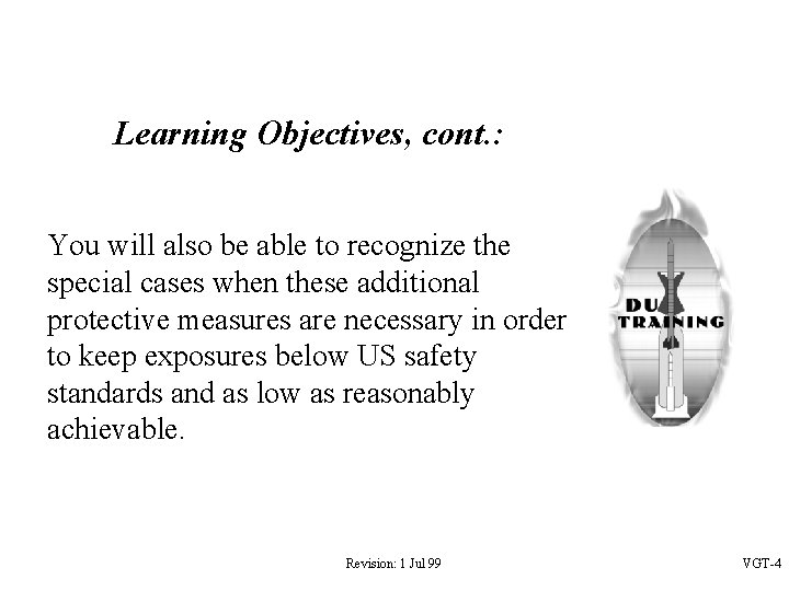Learning Objectives, cont. : You will also be able to recognize the special cases