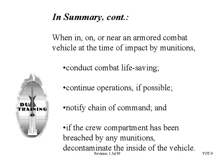 In Summary, cont. : When in, or near an armored combat vehicle at the