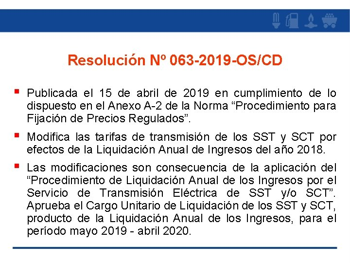 Resolución Nº 063 -2019 -OS/CD § Publicada el 15 de abril de 2019 en