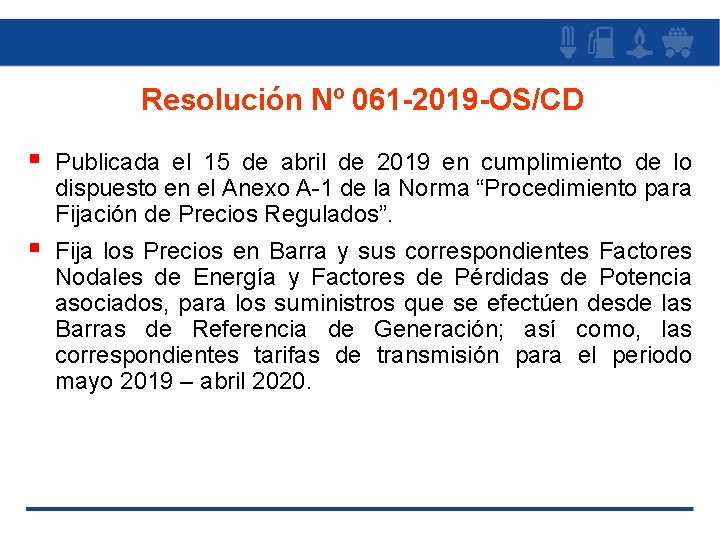 Resolución Nº 061 -2019 -OS/CD § Publicada el 15 de abril de 2019 en