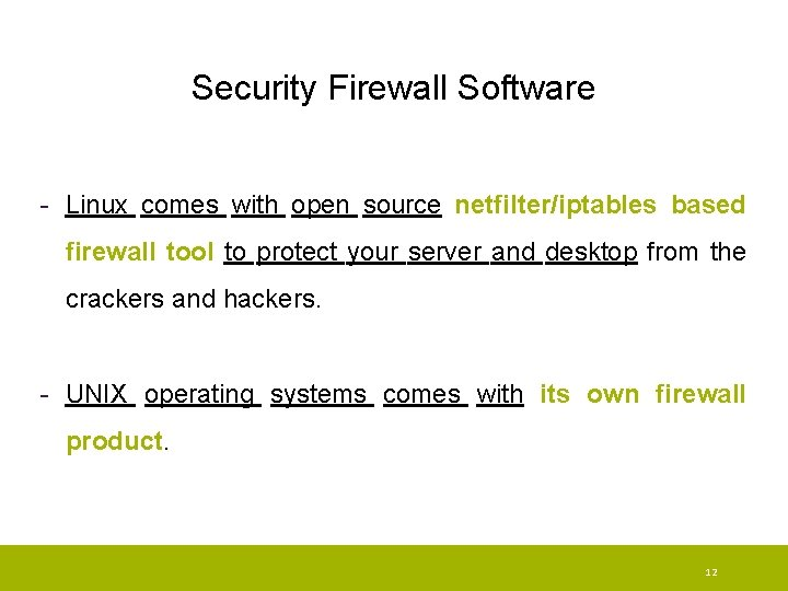 Security Firewall Software - Linux comes with open source netfilter/iptables based firewall tool to