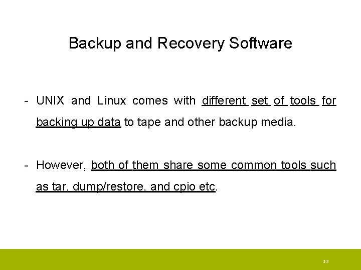 Backup and Recovery Software - UNIX and Linux comes with different set of tools