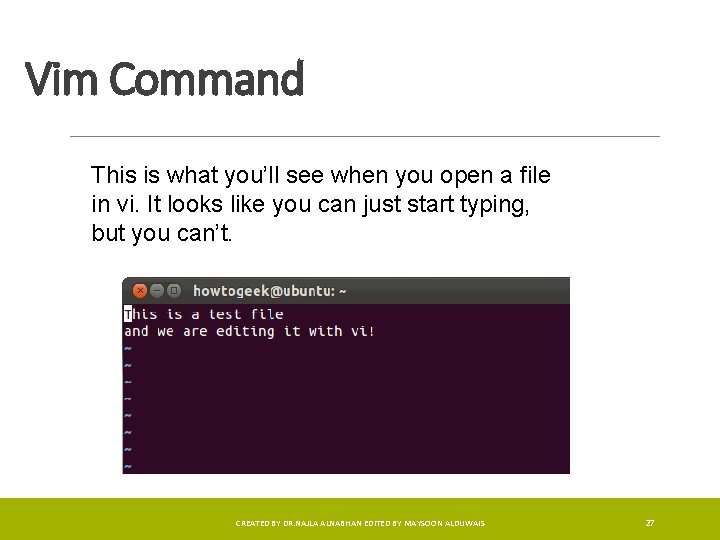 Vim Command This is what you'll see when you open a file in vi.