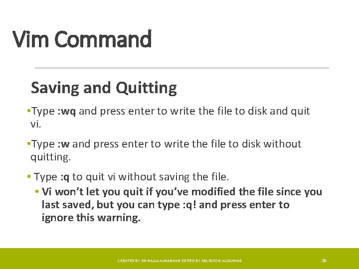 Vim Command Saving and Quitting • Type : wq and press enter to write