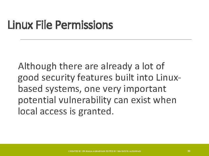 Linux File Permissions Although there already a lot of good security features built into