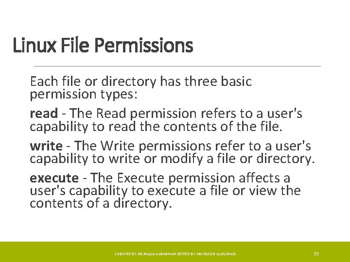 Linux File Permissions Each file or directory has three basic permission types: read -