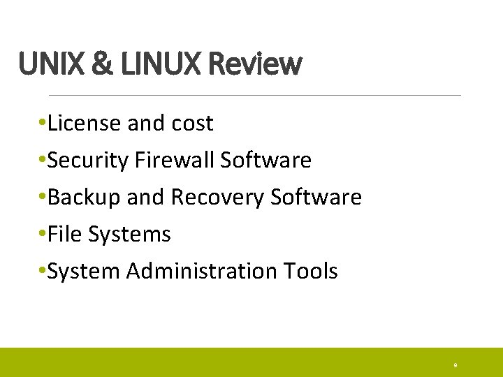 UNIX & LINUX Review • License and cost • Security Firewall Software • Backup