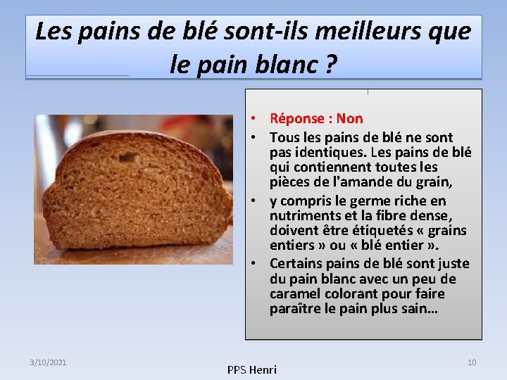 Les pains de blé sont-ils meilleurs que le pain blanc ? • Réponse :