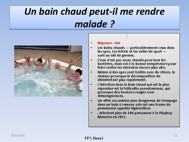 Un bain chaud peut-il me rendre malade ? • • 3/10/2021 Réponse : Oui