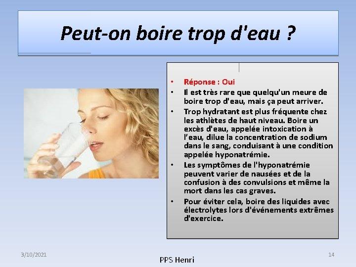Peut-on boire trop d'eau ? • • • 3/10/2021 Réponse : Oui Il est