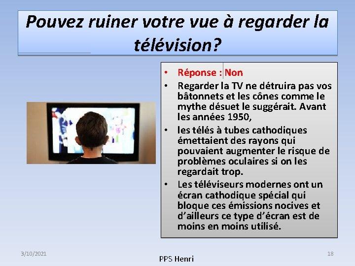 Pouvez ruiner votre vue à regarder la télévision? • Réponse : Non • Regarder