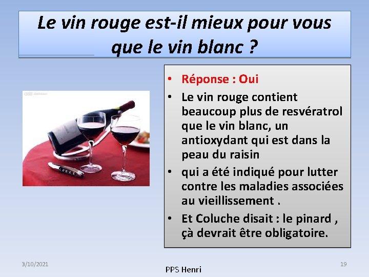 Le vin rouge est-il mieux pour vous que le vin blanc ? • Réponse