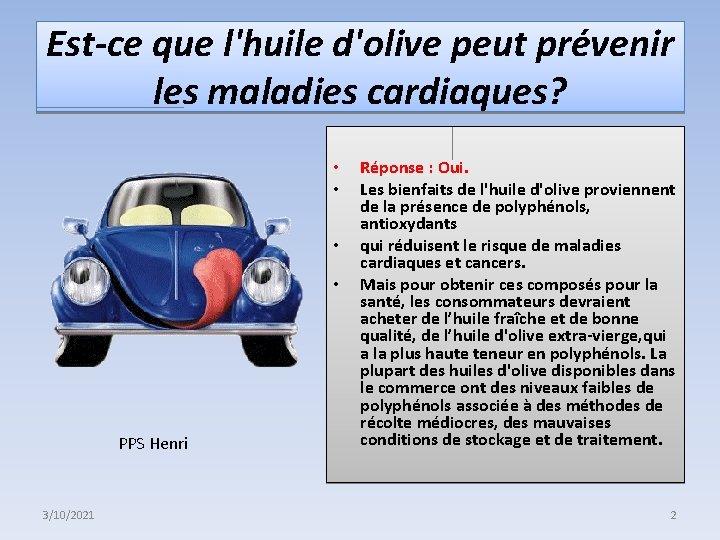 Est-ce que l'huile d'olive peut prévenir les maladies cardiaques? • • PPS Henri 3/10/2021