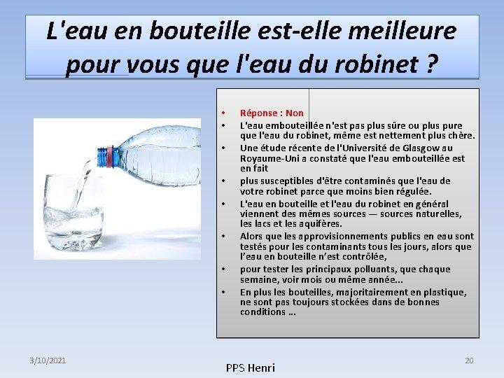 L'eau en bouteille est-elle meilleure pour vous que l'eau du robinet ? • •