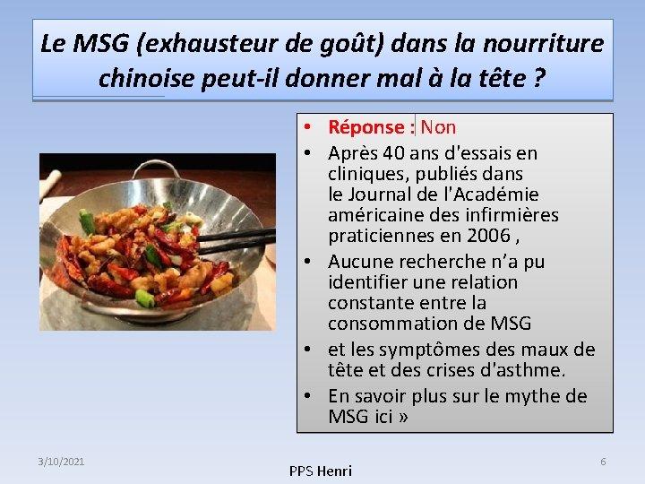 Le MSG (exhausteur de goût) dans la nourriture chinoise peut-il donner mal à la