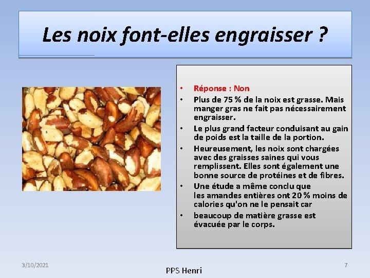 Les noix font-elles engraisser ? • • • 3/10/2021 Réponse : Non Plus de