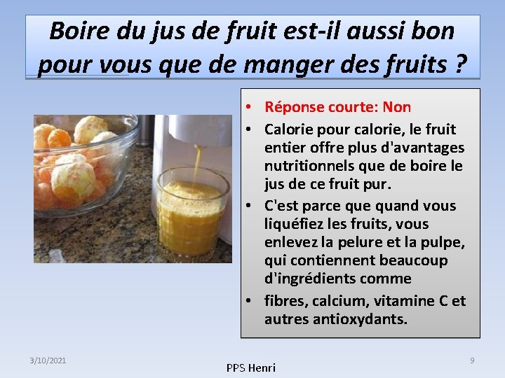 Boire du jus de fruit est-il aussi bon pour vous que de manger des