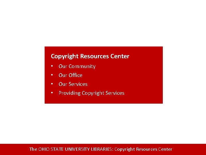 Copyright Resources Center • Our Community • Our Office • Our Services • Providing