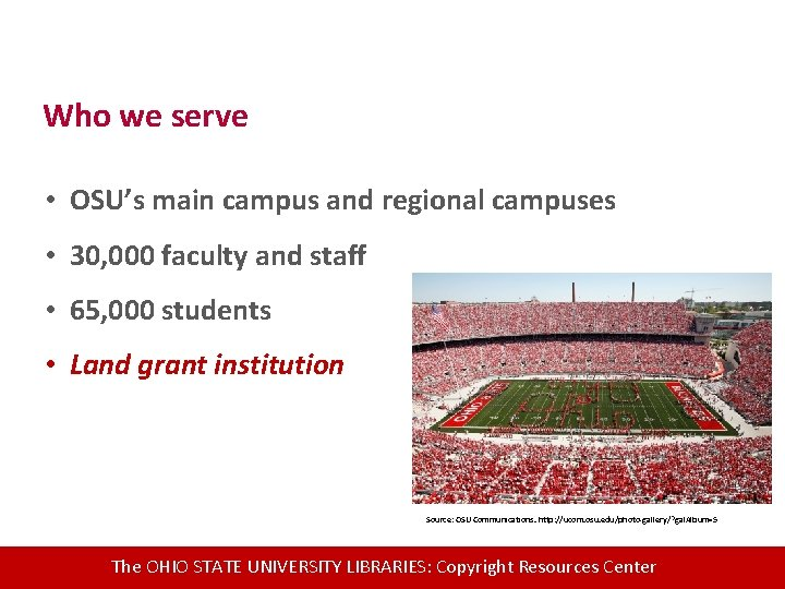 Who we serve • OSU's main campus and regional campuses • 30, 000 faculty