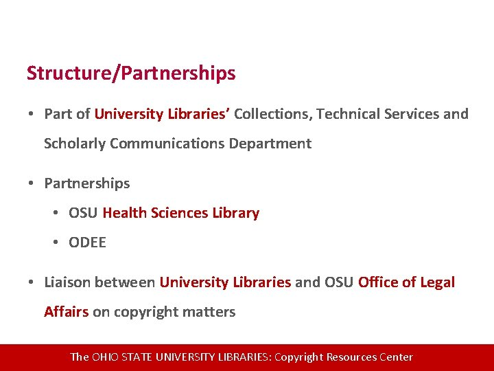 Structure/Partnerships • Part of University Libraries' Collections, Technical Services and Scholarly Communications Department •