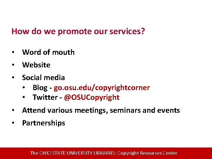 How do we promote our services? • Word of mouth • Website • Social