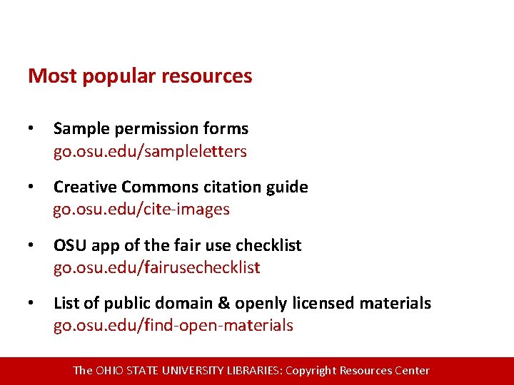 Most popular resources • Sample permission forms go. osu. edu/sampleletters • Creative Commons citation