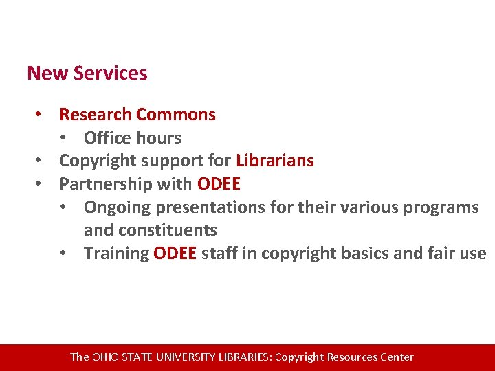 New Services • Research Commons • Office hours • Copyright support for Librarians •