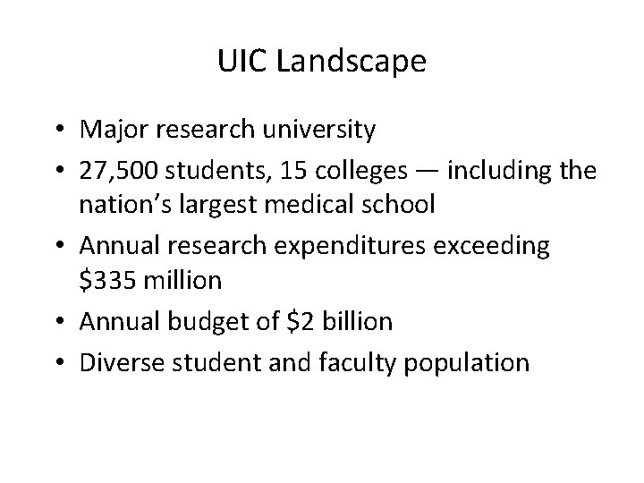 UIC Landscape • Major research university • 27, 500 students, 15 colleges — including