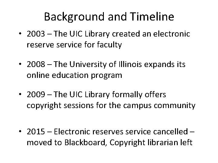 Background and Timeline • 2003 – The UIC Library created an electronic reserve service