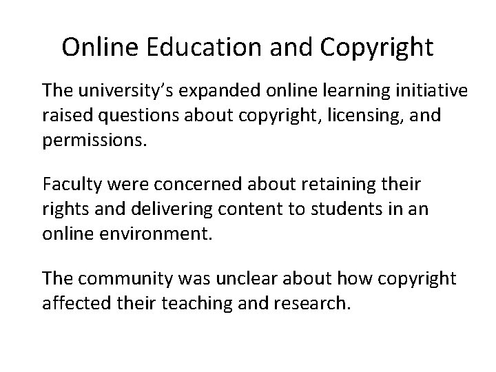 Online Education and Copyright The university's expanded online learning initiative raised questions about copyright,