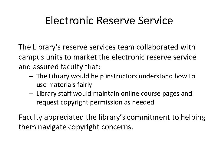 Electronic Reserve Service The Library's reserve services team collaborated with campus units to market